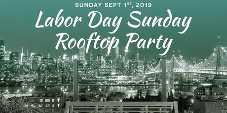 "LABOR DAY 9/1 @ ""SAVANNA ROOFTOP"" at Z HOTEL- NYC SKYLINE & WATER VIEWS! tickets"