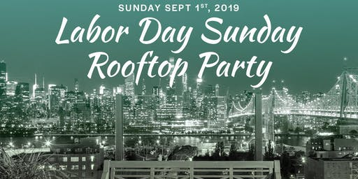 "LABOR DAY 9/1 @ ""SAVANNA ROOFTOP"" at Z HOTEL- NYC SKYLINE & WATER VIEWS!"