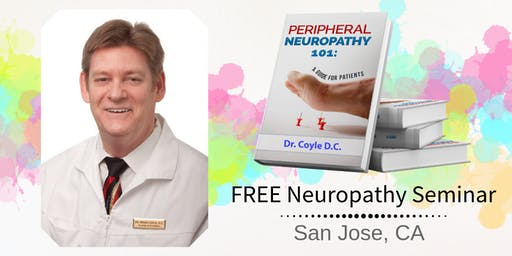 Free Peripheral Neuropathy & Nerve Pain Breakthrough Lunch Seminar - San Jose, CA