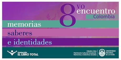 COLOMBIA │ 8vo. Encuentro Memorias, Saberes e Identidades. boletos