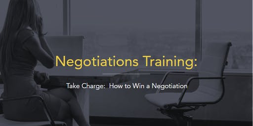 Take Charge:  How to Win a Negotiation