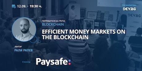 Efficient Money Markets on the blockchain tickets