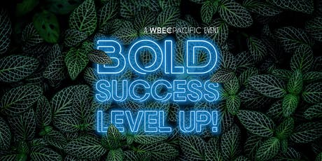 A WBEC-Pacific Event - BOLD Success  tickets