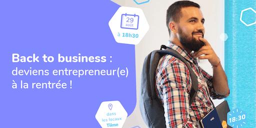 Back to business : à la rentrée deviens entrepreneur