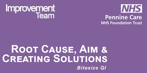 Bitesize Root Cause Analysis , Aim and Creating Solutions C2