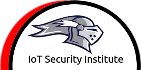 INTERNET OF THINGS SECURITY INSTITUTE DIGITAL SUMMIT 2019/UK LAUNCH tickets