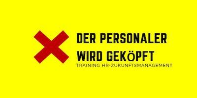 Der Personaler wird geköpft! HR-Zukunftsmanagementtraining Modul 1