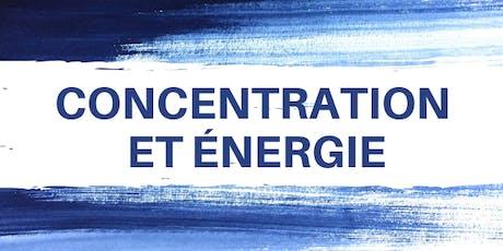 Concentration et énergie (28 septembre - GATINEAU) tickets