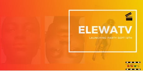 ElewaTv launch Party tickets