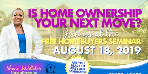FREE HOME BUYER SEMINAR-SOLUTIONS SUNDAY WITH SHANA- Aug 18th