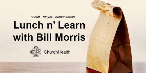 Lunch 'N Learn with Bill Morris