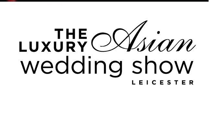 THE LUXURY ASIAN WEDDING SHOW - MARRIOTT HOTEL - LEICESTER image