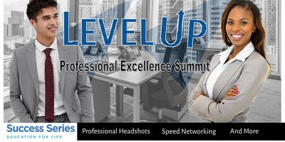 Level Up: Professional Excellence Summit