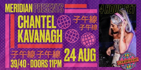 Meridian Presents : Chantel Kavanagh 4 Hour Set At 39/40 tickets