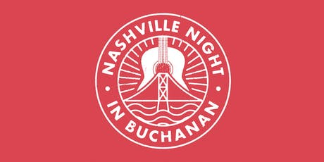 9th Annual Nashville Night In Buchanan tickets
