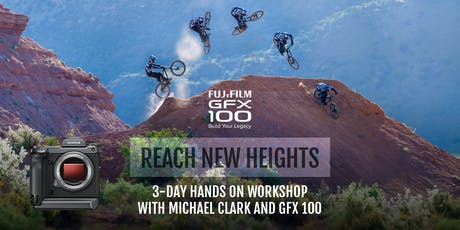 Reach New Heights with Michael Clark and Fujifilm GFX 100 tickets