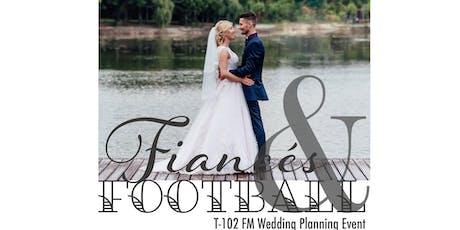 Fiances & Football, a T-102 FM Wedding Planning Event tickets