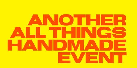 Another All Things Handmade Event  tickets