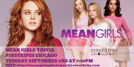 Mean Girls Trivia at Pinstripes Chicago tickets