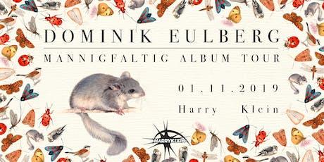 Mannigfaltig Album Tour w/ DOMINIK EULBERG, Benna, Johanna Reinhold Tickets