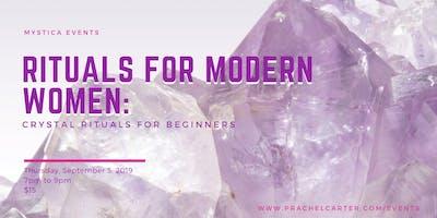 Rituals for Modern Women: Crystal Rituals for Beginners