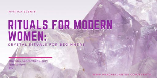 Rituals for Modern Women: Crystal Rituals for Beginners