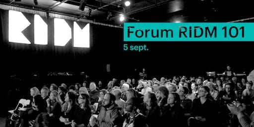 Forum RIDM 101