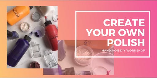 Create A Custom Nail Polish Workshop