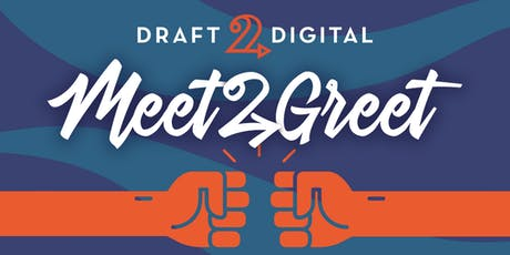 Meet2Greet at Draft2Digital, for WriterCon attendees! tickets