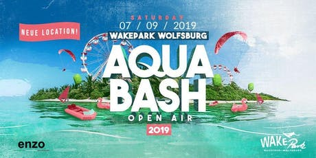 AQUA BASH Open Air // 07.09.2019 // WakePark Wolfsburg Tickets