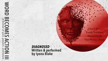 """Word Becomes Action Festival III: """"Diagnosed"""""""
