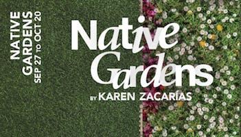 """""""Native Gardens"""""""