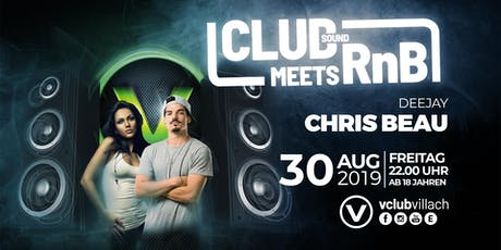 Clubsound meets RnB mit DJ Chris Beau Tickets
