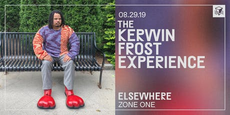 The Kerwin Frost Experience @ Elsewhere (Zone One) tickets