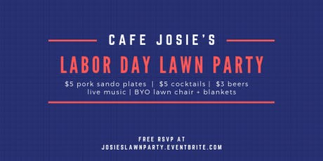 Cafe Josie's Labor Day Lawn Party tickets