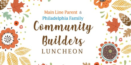 2019 Main Line Parent & Philadelphia Family Community Builders' Luncheon tickets