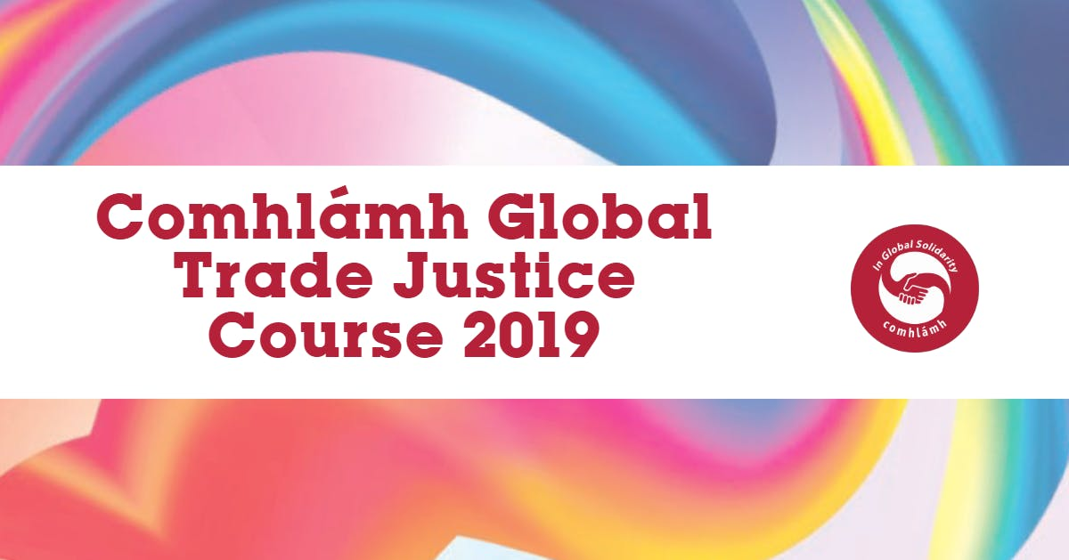 Comhlmh Global Trade Justice Course 2019