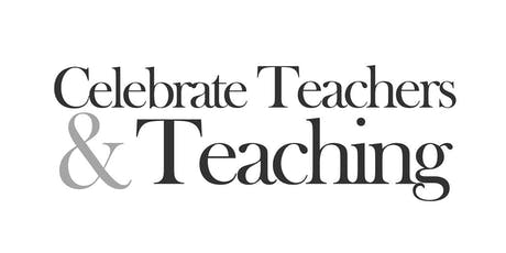 2019 Celebrate Teachers & Teaching  tickets