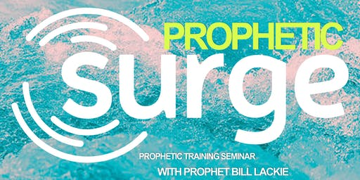 PROPHETIC SURGE! Prophetic Training with Bill Lackie November 4th-8th 2019