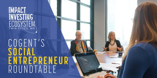 Cogent Social Entrepreneur Roundtable at The Improve Group