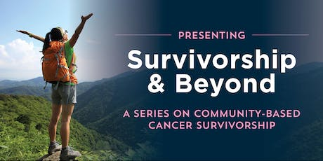 Survivorship & Beyond: Supporting a Healthy Relationship with Food, Body, and Mind tickets