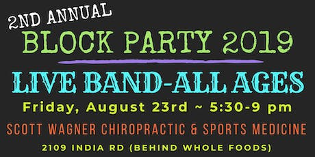 Scott Wagner Chiropractic 2nd Annual BLOCK PARTY tickets