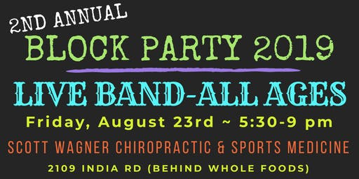 Scott Wagner Chiropractic 2nd Annual BLOCK PARTY -- RAIN or SHINE!