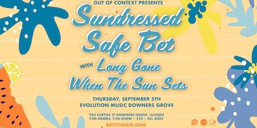 Sundressed • Safe Bet • Long Gone • When The Sun Sets