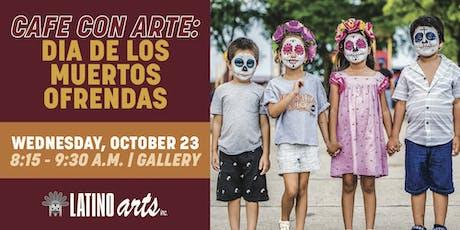 Cafe con Arte: Dia de los Muertos Ofrendas tickets