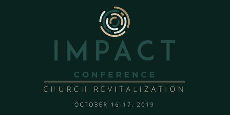 Impact Conference: Church Revitalization tickets