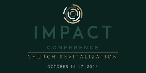 Impact Conference: Church Revitalization