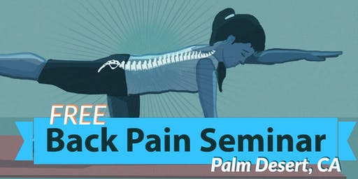 Free Back Pain Relief Dinner Seminar - Palm Desert, CA