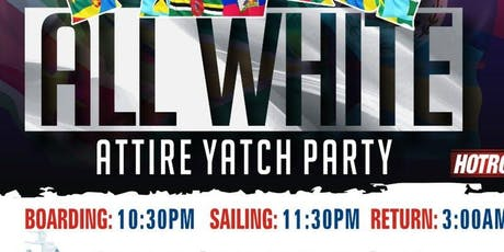 ALL WHITE ATTIRE YACHT PARTY LABOR DAY WEEKEND  tickets