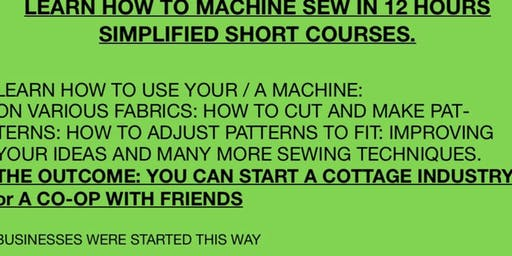 LEARN HOW TO MACHINE SEW IN 12 HOURS, CREATE EARNINGS FOR SRLF / OTHERS